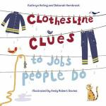 Clothesline Clues to the Jobs People Do by Kathryn Heling and Deborah Hembrook